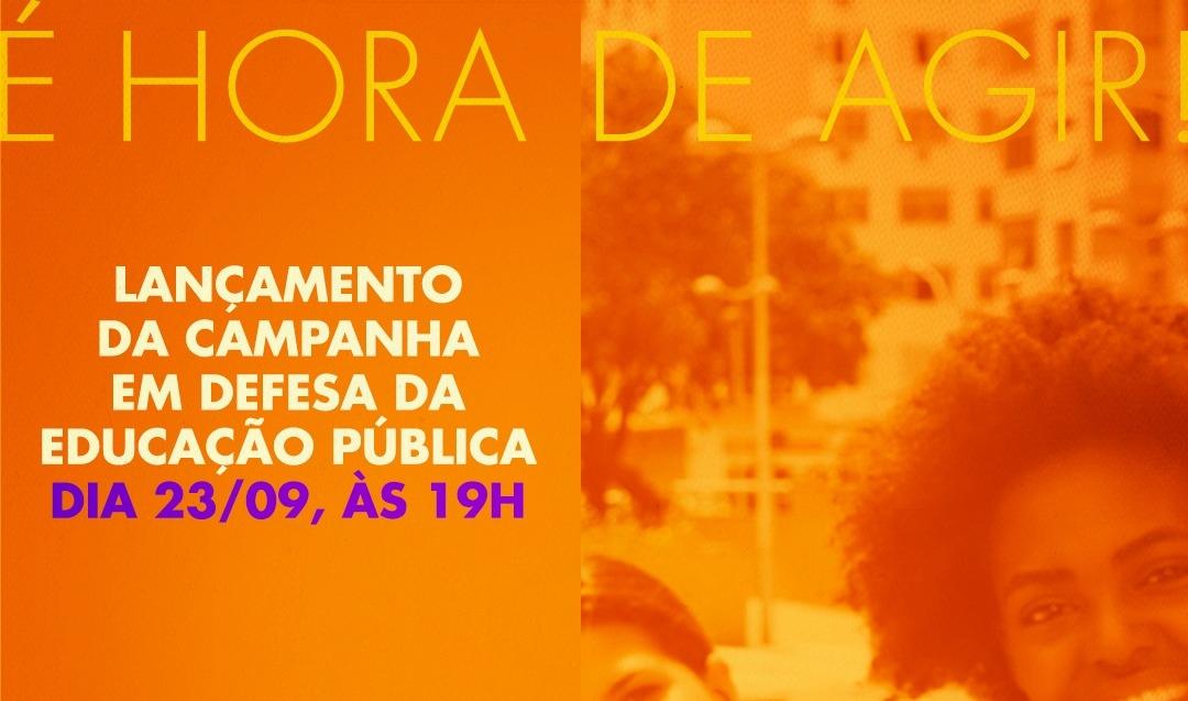 """Acontece hoje (23/09), às 19h, o Lançamento da campanha do ANDES-SN """"Defender a educação pública, essa é a nossa escolha para o Brasil"""""""